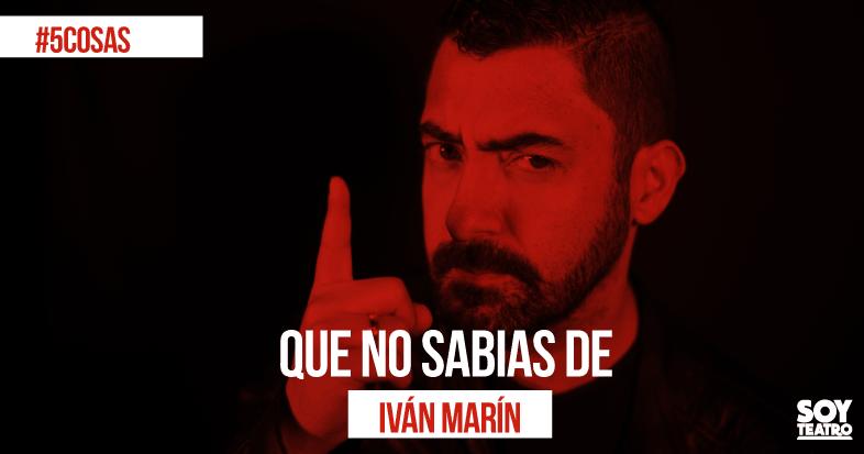 5 cosas que no sabías de Iván Marín