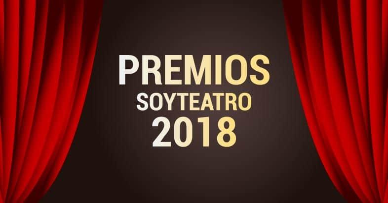 Premios SoyTeatro 2018: El reconocimiento a lo mejor del teatro en el año