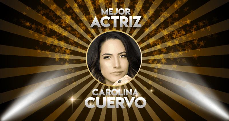 Carolina Cuervo, la mejor actriz del año